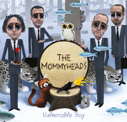 The Mommyheads - Vulnerable Boy