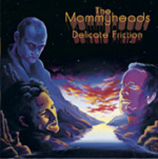 Delicate Friction - The Mommyheads